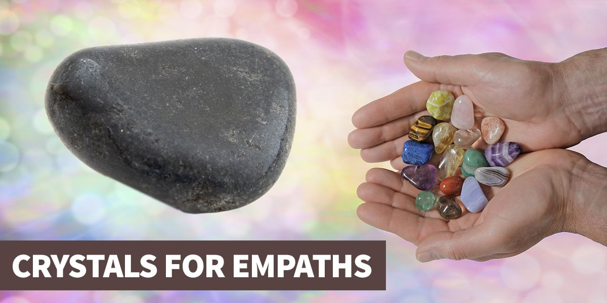 A guide to crystals for empaths