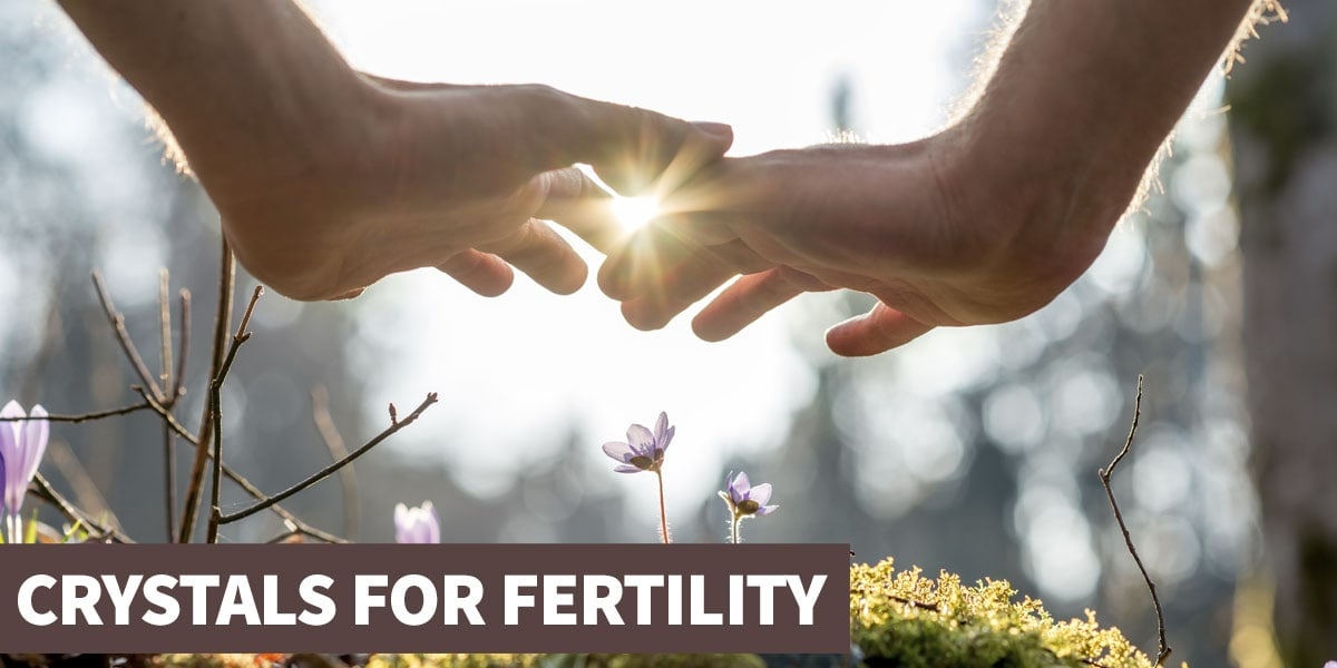 Crystals for fertility