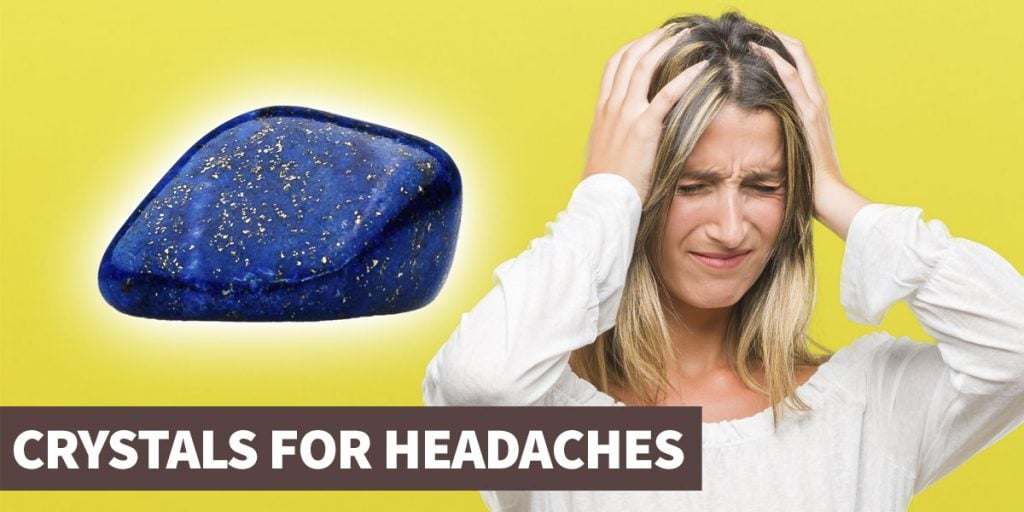Crystals for headaches and migraines