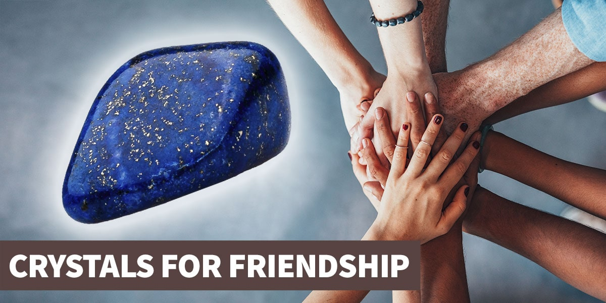 Crystals for friendship