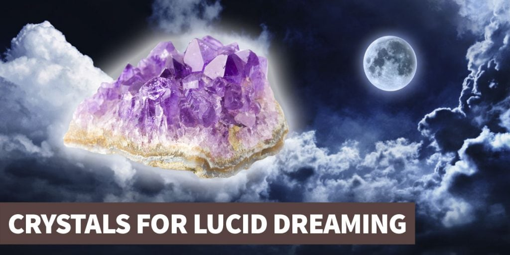 A guide to the best healing crystals for lucid dreaming