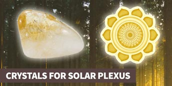 A guide to crystals for the Solar Plexus Chakra